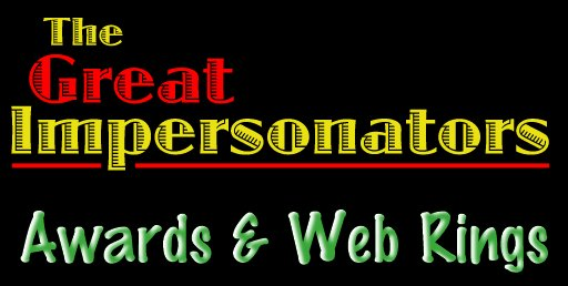 The Great Impersonators Awards & Web Rings